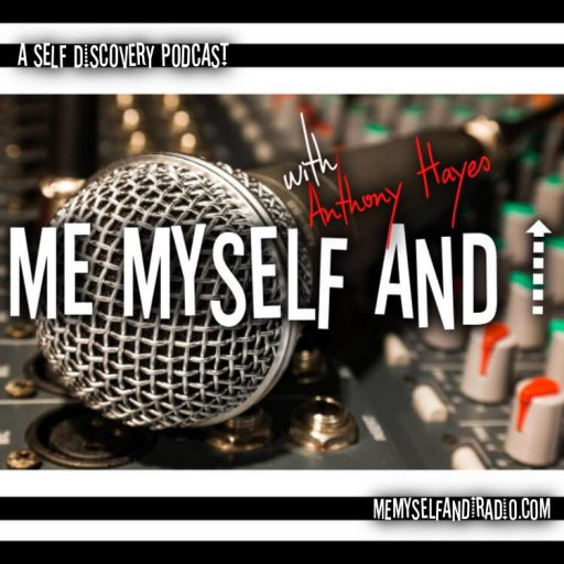 Me Myself and I Radio - A Self Discovery Podcast