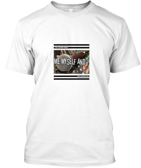 Me Myself and I Radio Podcast Shirt